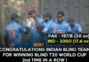 India beat Pakistan to win second straight T20 World Cup for Blind Title